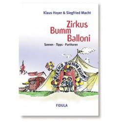 Macht, Siegfried: Zirkus Bumm Balloni : Szenen, Tipps, Partituren