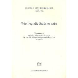 Mauersberger, Rudolf: Wie liegt die Stadt so wüst für gem Chor a cappella Partitur