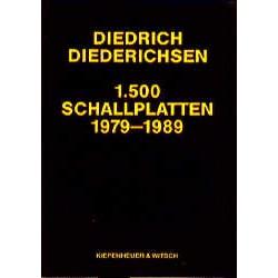 Diederichsen, Diedrich: 1500 Schallplatten 1979-1989 : Ein präzises Bild der populären Musik der 80er Jahre