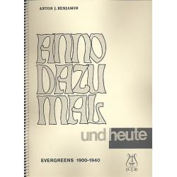 Anno dazumal und heute : Evergreens 1900-1940 für Gesang und Klavier