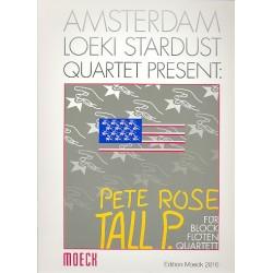 Rose, Pete: Tall P. : für 4 Blockflöten (ATB GB) Partitur und Stimmen