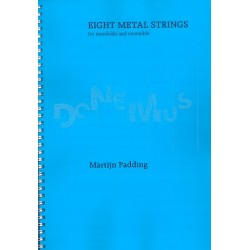 Padding, Martijn: 8 metal Strings : for mandolin and ensemble study score