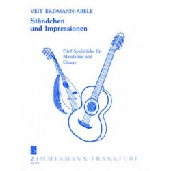 Erdmann-Abele, Veit: Ständchen und Impressionen : fünf Spielstücke für Mandoline und Gitarre Partitur