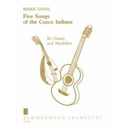 Davis, Mark: 5 Songs der Cuzco-Indianer aus den peruanischen Anden : für Gitarre und Mandoline, Spielpartitur