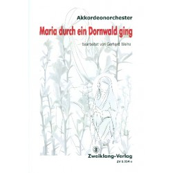 Maria durch ein Dornwald ging für Frauenstimme, Akkordeonorchester, Klavier und Kontrabass Partitur