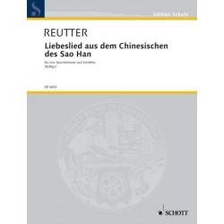 Reutter, Hermann: Liebeslied aus dem Cinesischen des Sao Han für eine Sprechstimme und Soloflöte