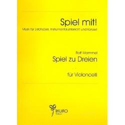 Mammel, Rolf: Spiel zu dreien : f├╝r 3 Violoncelli Spielpartitur