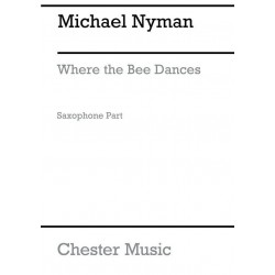 Nyman, Michael: Where the Bee dances : for soprano saxophone and chamber orchestra, saxohone part