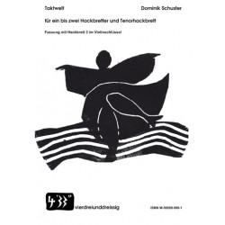 Schuster, Dominik: Taktwelt : für 1-2 Hackbretter und Tenorhackbrett (im Violinschlüssel) Spielpartitur