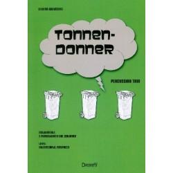 Greussing, Stefan: Tonnen-Donner : für Percussion-Trio mit 3 Papiertonnen und Zeitungen Partitur und Stimmen