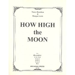 Lewis, Morgan: How high the Moon : for 4 recorders (TTTB) score and parts