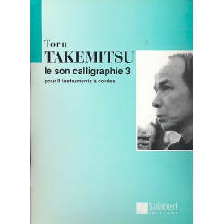 Takemitsu, Toru: Le son calligraphie 3 für Doppelstreichquartett Partitur & Stimmen