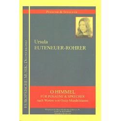 Euteneuer-Roher, Ursula: O Himmel : f├╝r Sprecher und Posaune Partitur und Stimme