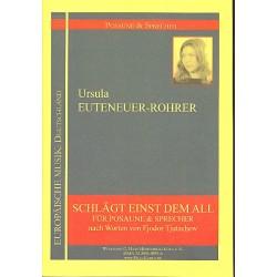 Euteneuer-Roher, Ursula: Schlägt einst dem All : für Sprecher und Posaune Partitur und Stimme
