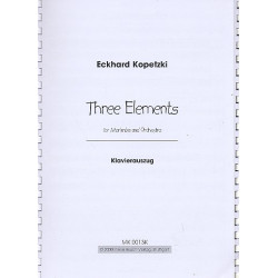 Kopetzki, Eckhard: 3 Elements für Marimbaphon und Orchester : für Marimbaphon und Klavier