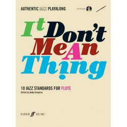 It don't mean a Thing (+CD) : for flute Authentic Jazz Playalong