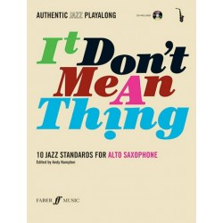 It don't mean a Thing (+CD) : for alto saxophone Authentic Jazz Playalong