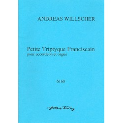 Willscher, Andreas: Petite triptyque Franciscain : f├╝r Orgel und Akkordeon 2 Spielpartituren
