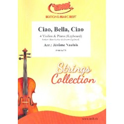Ciao Bella Ciao : for 4 violins and piano (keyboard) (rhythm group ad lib) score and parts