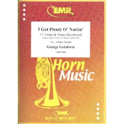 Gershwin, George: I got Plenty o' Nuttin' for 3 horns and piano (keyboard) (guitar, bass, drums ad lib) score and parts