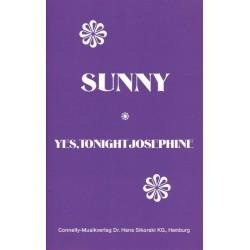 Sunny und Yes tonight Josephine : für Combo Klavier-Direktion und Stimmen
