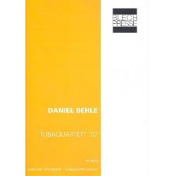 Behle, Daniel: Tubaquartett '07 : für Euphonium, 2 Tuben in F und Tuba in B, Partitur und Stimmen