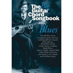 The big Guitar Chord Songbook : Blues lyrics/chord symbols/guitar chord boxes