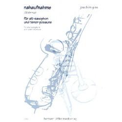 Gies, Joachim: Nahaufnahme : f├╝r Altsaxophon und Tenorposaune Partitur und Stimme
