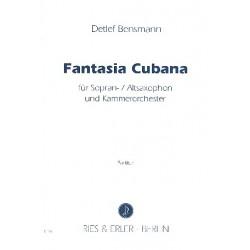 Bensmann, Detlef: Fantasia Cubana : für Saxophon (S/A) und Kammerorchester Partitur