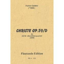 Caldini, Fulvio: Christe op.59d : für 4 Blockflöten (AATB) Partitur und Stimmen