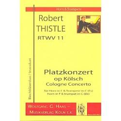 Thistle, Robert: Platzkonzert op Kölsch RTWV11 : für Horn in F und Trompete in C (Es) Spielpartitur