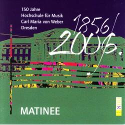 CD: MATINEE – 150 Jahre Hochschule für Musik Carl Maria von Weber Dresden