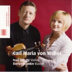 CD: Carl Maria von Weber (Ivan Ženatý, Violine. Dariya Hrynkiv, Klavier) - Aufnahme aus dem Konzertsaal der Hochschule für Musik