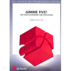 Robertson, Andrew: Gimme five : for 4 saxophones (SATBar) and percussion, score and parts