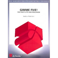 Robertson, Andrew: Gimme five : for 4 flutes and percussion score and parts