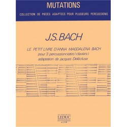 Bach, Johann Sebastian: Le petit livre d'Anna Magdalena Bach : pour 3 percussionistes (claviers) partition et 3 parties
