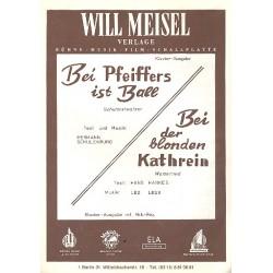 Bei Pfeiffers ist Ball und Bei der blonden Kathrein : f├╝r Gesang und Klavier