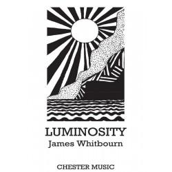 Whitbourn, James: Luminosity : for mixed chorus, viola, tanpura, tam-tam, organ and dance theatre score (en)