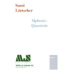 Lörtscher, Sami: Alphorn-Quartette : für 4 Alphörner (in GesFGesGes) Partitur und Stimmen