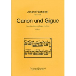 Pachelbel, Johann: Canon und Gigue : für 3 Violinen und Bc Partitur und Stimmen