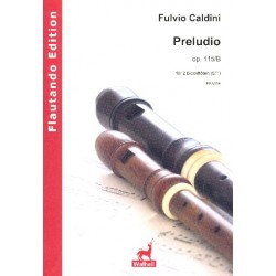 Caldini, Fulvio: Preludio op.115b : f├╝r 2 Blockfl├Âten (ST) Spielpartitur