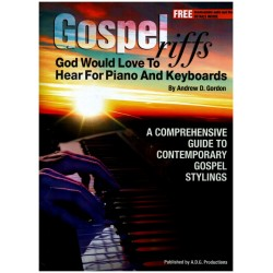 Gordon, Andrew D.: Gospel Riffs God would love to hear (+CD) for piano (organ/keyboard)