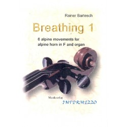 Bartesch, Rainer: Breathing vol.1 : f├╝r Alphorn in F und Orgel