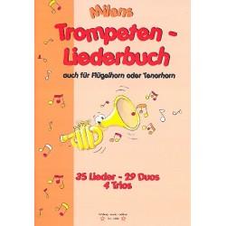 Milens Trompeten-Liederbuch : für 1-3 Trompeten (Flügelhorn, Tenorhorn)