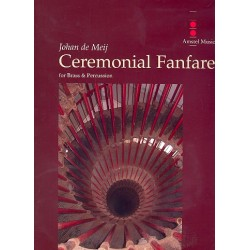 Meij, Johan de: Ceremonial Fanfare for percussion and brass orchestra score and parts