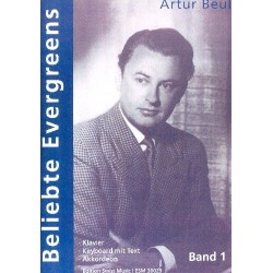 Beul, Artur: Beliebte Evergreens Band 1 : für Klavier (Keyboard, Akkordeon) mit Text