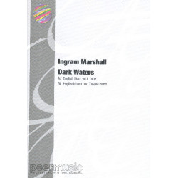 Marshall, Ingram: Dark Waters (+CD) (AIF f├╝r Mac) : f├╝r Englischhorn und Zuspielband Partitur