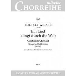 Schweizer, Rolf: Ein Lied klingt durch die Welt : für gem Chor und Orgel oder Bläser Chorpartitur