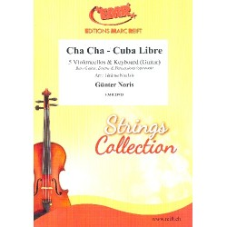 Noris, G├╝nter: Cha Cha - Cuba Libre : for 5 cellos and keyboard (percussion group ad lib) score and parts