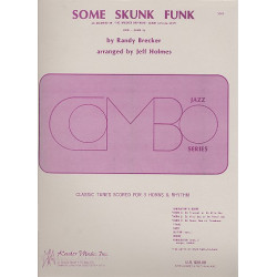 Some Skunk Funk : for 3 horns, drums, piano, guitar and bass score and parts
